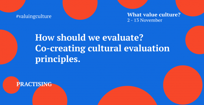 How should we evaluate? Co-creating cultural evaluation principles
