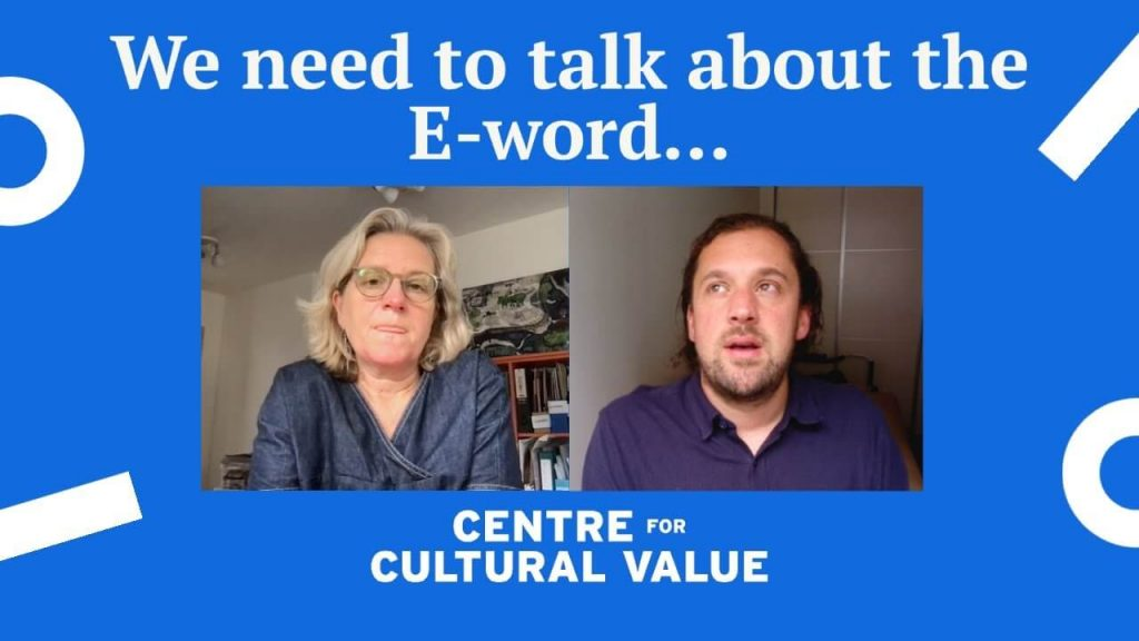 Graphic image which features two people speaking into camera and the words We need to talk about the E-word... and the Centre for Cultural Value logo